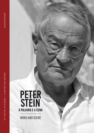 PETER STEIN: A PALAVRA E A CENA/WORD AND SCENE